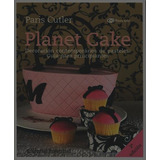 Planet Cake. Decoracion De Pasteles: Guia Principiantes