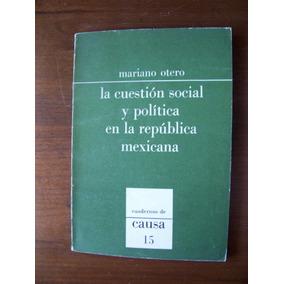 La Cuestión Social Y Política En México-aut-mariano Otero-rm