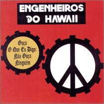 Cd Engenheiros Do Hawaii- Ouça O Que Eu Digo: Não Ouç(97117)