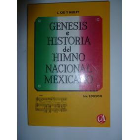 Libro Genesis E Historia Del Himno Nacional Mexicano Op4