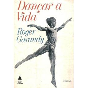Livro Dançar A Vida Roger Garaudy