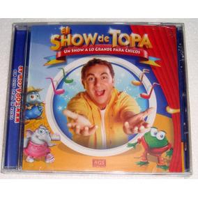 El Show De Topa Un Show A Lo Grande Para Chicos Cd Sellado