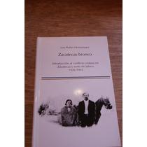 Zacatecas Bronco. Introducción Al Conflicto Cristero En Zac