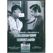 Primero Soy Mexicano. Joaquin Pardave Y Luis Aguilar. En Dvd
