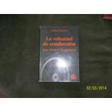 Libro La Voluntad De Conduccion- Julian Licastro