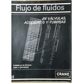 Flujo De Fluidos,en Válvulas,accesorios Y Tuberías,crane1992