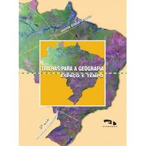 Livro Trilhas Para Geografia Espaço E Tempo 5º Ano