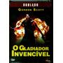 O Gladiador Invencivel - Dublado - Original - Lacrado