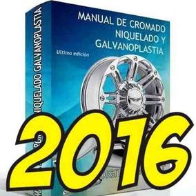 Manual De Cromado Niquelado Galvanoplastia - Ultima Edición