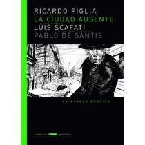 Ciudad Ausente, Piglia / Scafati - Rústica Ed. Zorro Rojo