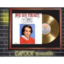 José Luis Perales 15 Grandes Exitos Tapa Lp Y Disco De Oro