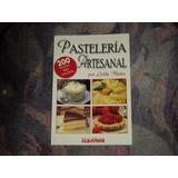 Libro Pastelería Artesanal Por Lolita Muñoz 200 Recetas