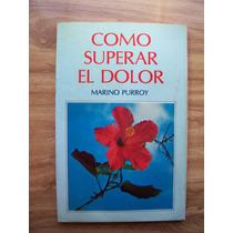 Como Superar El Dolor-aut-marino Purroy-edi-paulinas-op4