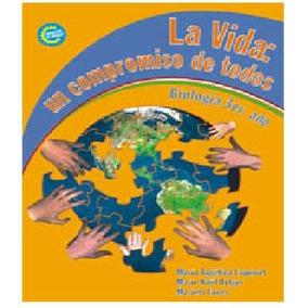 Biología 3 - Liceo - La Vida: Una Responsabilidad De Todos