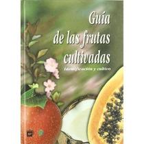 Guía De Las Frutas Cultivadas: Identificación Y Envío Gratis