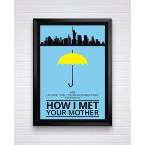 Poster Emoldurado Da How I Met Your Mother Tamanho A4