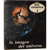 Era Atómica - Enciclopedia De Las Ciencias Modernas -10 T.