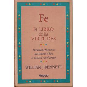 Fe, El Libro De Las Virtudes - William J. Bennett -rústica