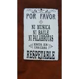 Original Cartel Enlozado Ni Musica Ni Baile...