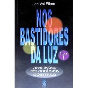 Nos Bastidores Da Luz Volume Um   Jan Val Ellam   Livro Novo