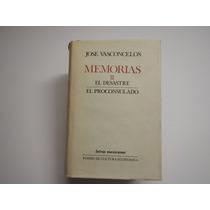José Vasconcelos. Memorias El Desastre El Proconsulado F C E