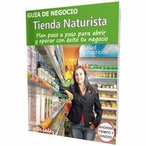Como Abrir Una Tienda Naturista - Guía Para Negocio Rentable