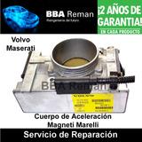 Reparación Cuerpo De Aceleración Volvo Maserati Marelli