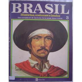 Revista Brasil Histórias,costumes, E Lendas - Fascículo 3.