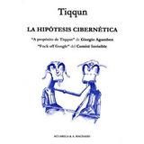 La Hipótesis Cibernética (acuarela Libros, Band 42) Tiqqun