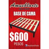 Base De Cama Economica, Fabricada En Madera Desde $600...!!!