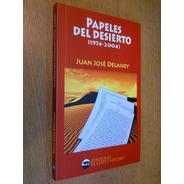 Papeles Del Desierto (1974-2004) J. J. Delaney (antología)
