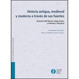 Historia Antigua, Medieval Y Moderna A Traves De Sus Fuentes