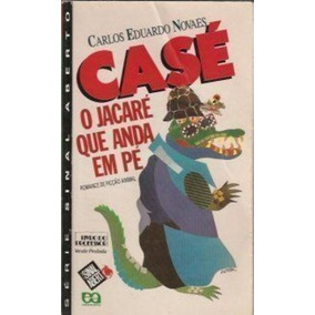 Revista Casé O Jacaré Que Anda Em Pé Carlos Eduardo Novaes