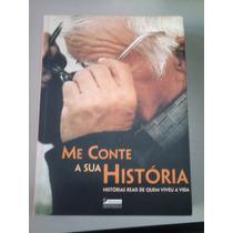 Livro Me Conte A Sua História Jorge Dias Souza Hist. Reais