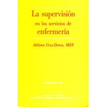 Supervicion En Los Servicios De Enfermeria - Atilana Cruz-do