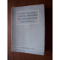Manual Práctico Del Electricista Moderno-ilust-a.chávez-hm4
