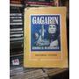 Gagarin Memorias De Un Cosmonauta