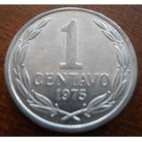 Chile 1 Centavo 1975 (aluminio) Valor $ 1.800