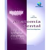 Libro: Anatomía Dental - María Teresa Rojas - Pdf