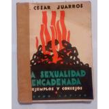 La Sexualidad Encadenada - Dr. César Juarros
