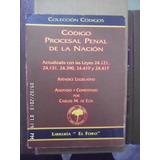 Derecho. Código Procesal Penal Comentado. Carlos M. De Elía