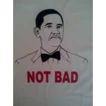 Buzos Y Remeras Meme Obama Not Bad En Vinilo!