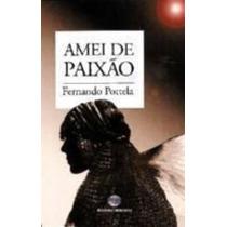 Livro Amei De Paixão Fernanda Portela