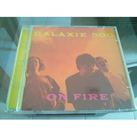 Cd Galaxie 500 - On Fire Nacional