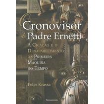 Livro O Cronovisor Do Padre Ernetti Peter Krassa