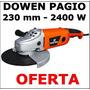 Amoladora Angular 230mm 2400w Dowen Pagio -9993255- Oferta