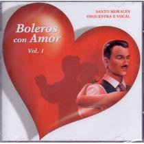 Cd Santo Morales Orquestra E Vocal - Boleros Con Amor Vol. 1