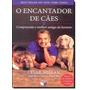 Livro Encantador De Cães Cesar Millan, Melissa Jo Peltier