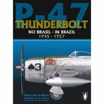 P-47 Thunderbolt No Brasil - In Brazil 1945-1957