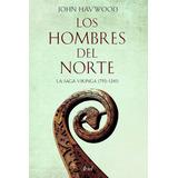 Vikingos John Haywood Los Hombres Del Norte Editorial Ariel
